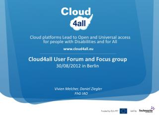Cloud4all  User  Forum and Focus group