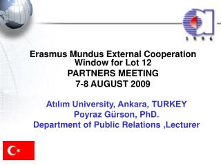 Erasmus Mundus External Cooperation Window for Lot 12 PARTNERS MEETING 7-8 AUGUST 2009