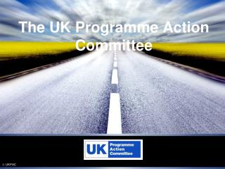 The UK Programme Action Committee