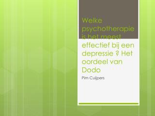 Welke psychotherapie is het meest effectief bij een depressie ? Het oordeel van Dod o