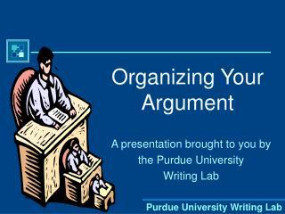 Organizing Your Argument