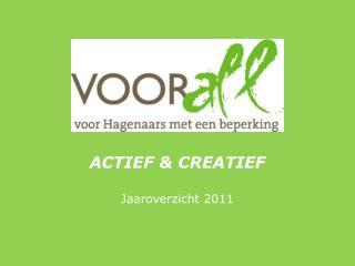 ACTIEF & CREATIEF Jaaroverzicht 2011