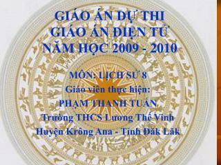 GIÁO ÁN DỰ THI  GIÁO ÁN ĐIỆN TỬ  NĂM HỌC 2009 - 2010