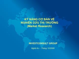 KỸ NĂNG CƠ BẢN VỀ  NGHIÊN CỨU THỊ TRƯỜNG (Market Research)