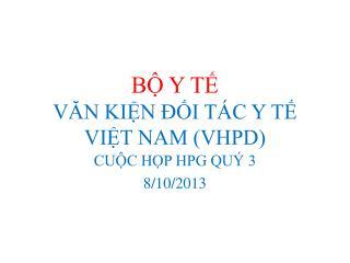 BỘ Y TẾ VĂN KIỆN ĐỐI TÁC Y TẾ VIỆT NAM (VHPD)