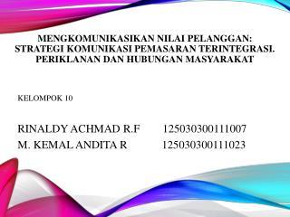 KELOMPOK 10 RINALDY ACHMAD R.F125030300111007 M. KEMAL ANDITA R          125030300111023