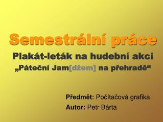 """Semestrální práce Plakát-leták na hudební akci """"Páteční Jam [džem]  na přehradě"""""""