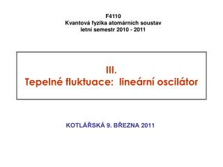 II I. T epelné fluktuace:   line ární oscilátor