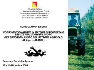AGRICOLTURA SICURA CORSO DI FORMAZIONE IN MATERIA DISICUREZZA E SALUTE NEI LUOGHI DI LAVORO