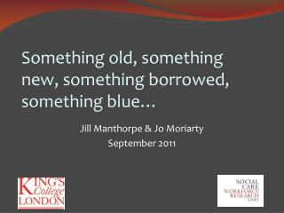 Something old, something new, something borrowed, something blue…