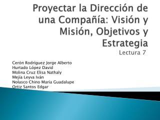 Proyectar la Dirección de una Compañía: Visión y Misión, Objetivos y Estrategia