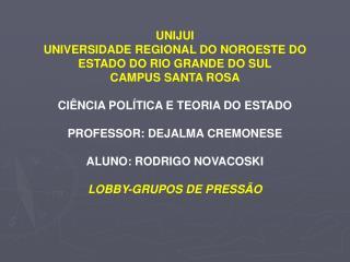 UNIJUI UNIVERSIDADE REGIONAL DO NOROESTE DO ESTADO DO RIO GRANDE DO SUL CAMPUS SANTA ROSA