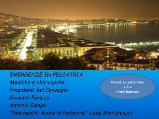 EMERGENZE IN PEDIATRIA  Mediche e chirurgiche  Presidenti del Convegno Giovanni Persico