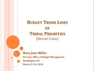Budget Trend Lines  of  Tribal Priorities (Report Card)