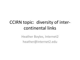 CCIRN topic:  diversity of inter-continental links
