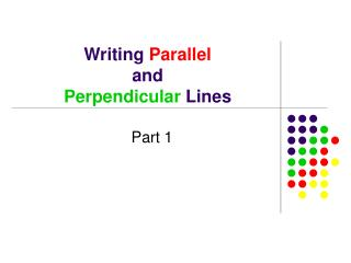 Writing  Parallel and  Perpendicular  Lines