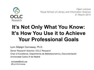 It�s Not Only What You Know:  It�s How You Use it to Achieve Your Professional Goals