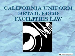 California UNIFORM Retail Food Facilities Law