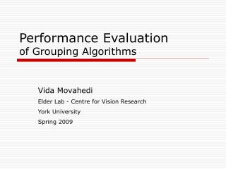 Performance Evaluation of Grouping Algorithms