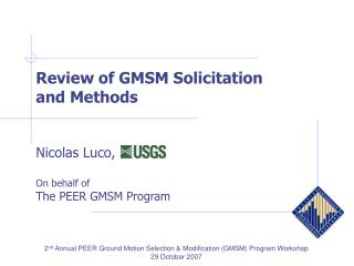 Review of GMSM Solicitation      and Methods  Nicolas Luco, On behalf of The PEER GMSM Program