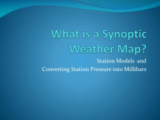 What is a Synoptic Weather Map?