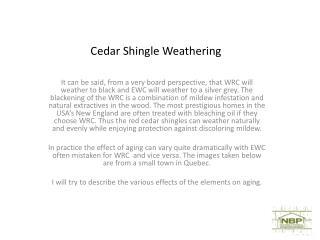 Cedar Shingle Weathering