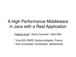 A High Performance Middleware in Java with a Real Application
