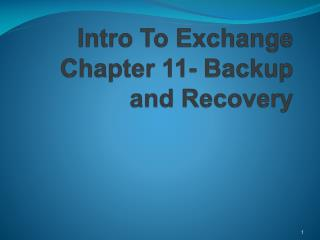 Intro To Exchange Chapter 11- Backup and Recovery