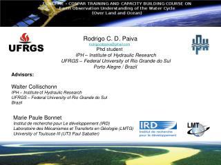 Rodrigo C. D. Paiva rodrigocdpaiva@gmail Phd student