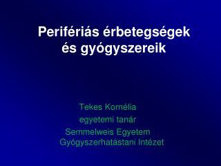 Tekes Kornélia egyetemi tanár Semmelweis Egyetem Gyógyszerhatástani Intézet