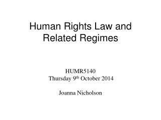Human Rights  L aw and Related Regimes