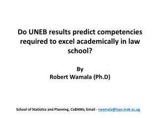 Do UNEB results predict competencies required to excel academically in law school?