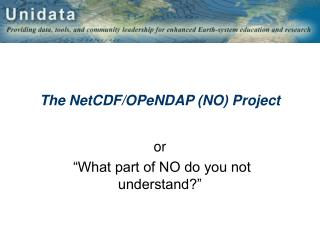 The NetCDF/OPeNDAP (NO) Project