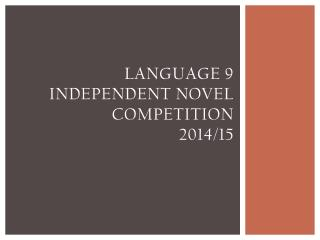 Language 9  Independent Novel Competition 2014/15