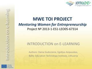 MWE TOI PROJECT Mentoring Women for Entrepreneurship Project Nº 2013-1-ES1-LEO05-67314