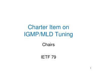 Charter Item on  IGMP/MLD Tuning