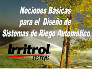 Nociones Básicas  para el  Diseño de  Sistemas de Riego Automático