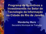 Programa de Incentivos a Investimentos no Setor de Tecnologia da Informa  o na Cidade do Rio de Janeiro