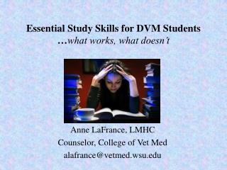 Essential Study Skills for DVM Students … what works, what doesn't