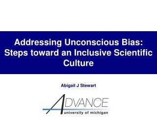 Addressing Unconscious Bias: Steps toward an Inclusive Scientific Culture