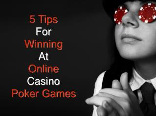 5 Tips For Winning At Online Casino Poker Games
