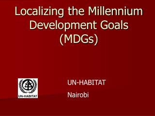Localizing the Millennium Development Goals (MDGs)