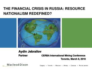 THE FINANCIAL CRISIS IN RUSSIA: RESOURCE NATIONALISM REDEFINED?