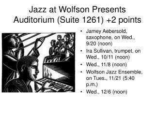 Jazz at Wolfson Presents Auditorium Suite 1261 2 points