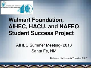 Walmart Foundation, AIHEC, HACU, and NAFEO Student Success Project