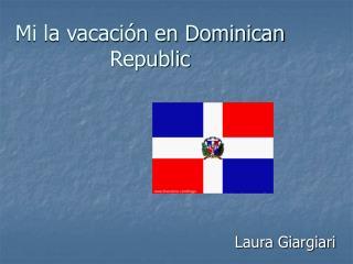 Mi la vacación en Dominican Republic