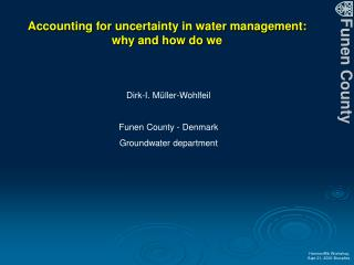 Accounting for uncertainty in water management:  why and how do we