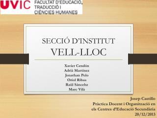 SECCIÓ D'INSTITUT  VELL-LLOC