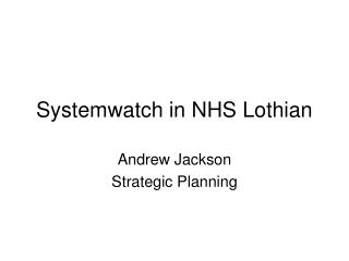 Systemwatch in NHS Lothian