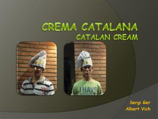 Crema Catalana Catalan  Cream